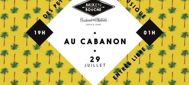 Mix en bouche Au cabanon // Vendredi 29 juillet 2016